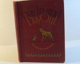 1936 Day In And Day Out children's book from the Alice and Jerry Books Folk Book
