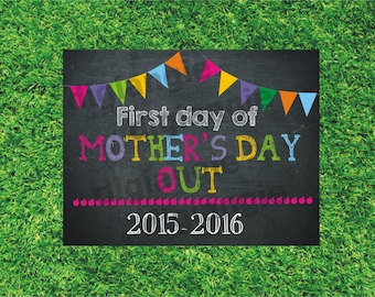First Day of Mother's Day Out School Sign- Printable 8x10, Photo Prop
