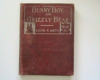 1905 Children's Book Bunny Boy and Grizzly Bear..Smith