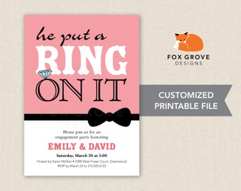 He Put a Ring On It printable engagement party invitation / Customized digital file (5x7) / Printing services available in U.S.