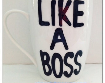 Like a boss - coffee mug- boss gift- awesome coffee mug- Gifts for your Boss- Office Gifts- Funny Coffee Mugs- Gifts for him- Gifts for her