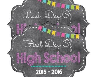 2 pc * High School Sign(First & Last Day), Chalkboard First Day of School, Back to School Sign (All Grades Available)- DIGITAL FILE