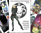 Tom Hodges Sketchbook 2015: Heroes, Villains, Friends & Foes, Vol. 1