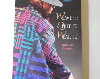 1996 Weave It Quilt It Wear It That Patchwork Place Vests/Jackets/Coats Book - Mary Anne Caplinger