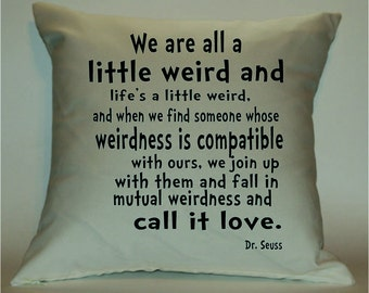 We're All A Little Weird 18X18 Decorative Pillow Cover