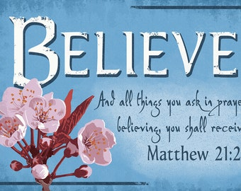 Matthew 21:22 - Inspirational (Art Prints available in multiple sizes)