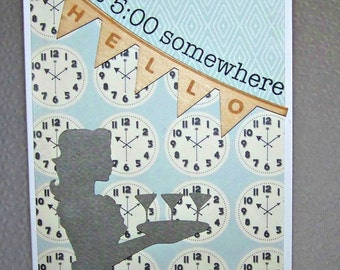 Hello... It's 5:00 Somewhere... Greeting Card