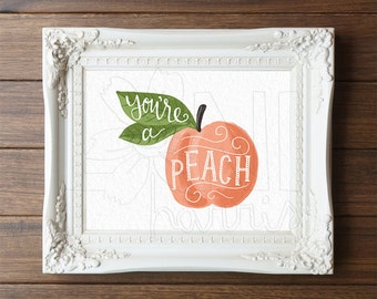 Wall Art Printable, Instant Download File, You're a Peach Art, 8x10 home decor print