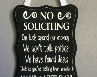 No soliciting sign - funny signs - wooden sign- no solicitors - front door sign - personalized sign - housewarming gift - custom sign