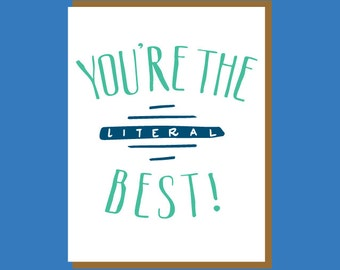 You're the Literal Best! Thank you Card. Best Friend Card. Card for Friend. Gift Thank you Card. Funny Thank You.
