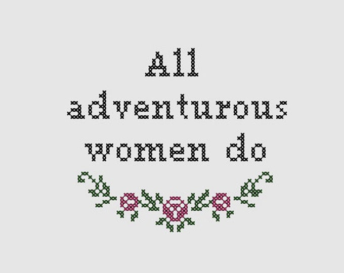 Cross stitch pattern 'All adventurous women do' - inspired by HBO Girls