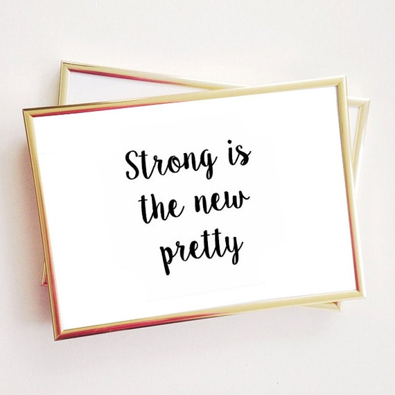 strong is the new pretty quote typographic print quote print