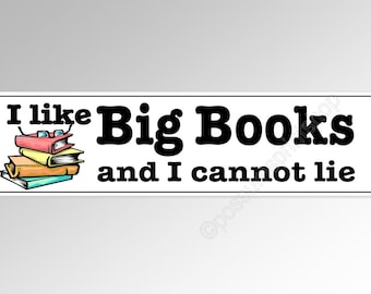 funny car bumper sticker. I like Big Books and I cannot lie. 220x 60 mm vinyl decal