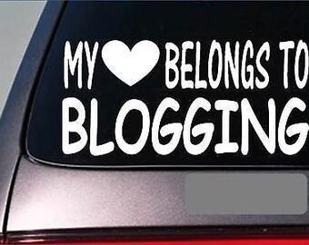 """Blogger My Heart Belongs Sticker *G477* 8"""" Vinyl Decal Blog Blogging"""