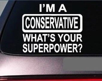 "Conservative Superpower *G376* 8"" Sticker Decal Gop Election 2016 Republican"