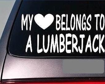 "Lumberjack My Heart Belongs Sticker *G527* 8"" Vinyl Chainsaw Timber Logger Wood"