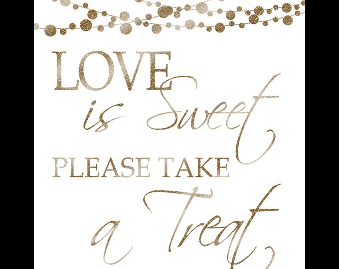 Love is Sweet please take a TREAT-Printable-moonlit collection-instant download-diy-white and glitter gold
