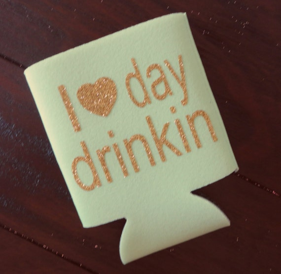 I Love Day Drinkin Can Cooler Funny Can Cooler Beverage