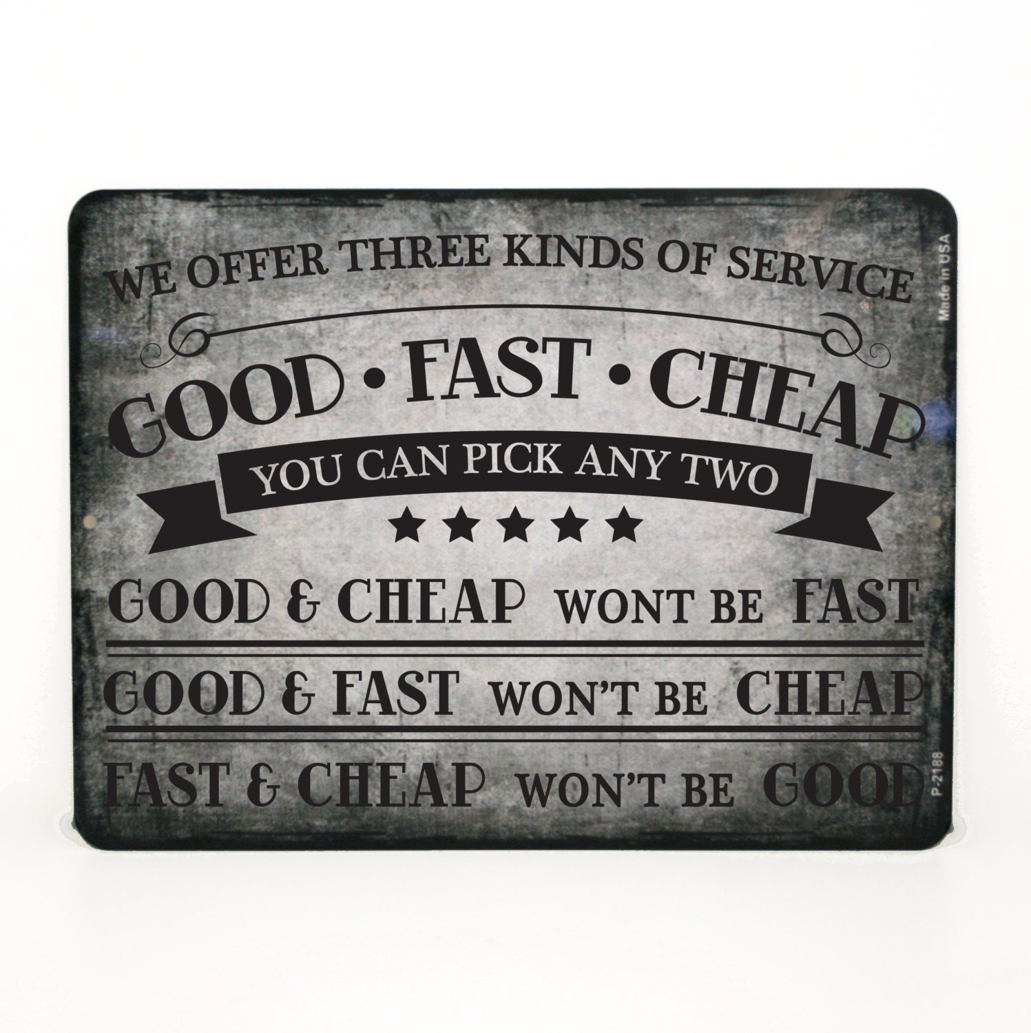 We Offer Three Kinds Of Service: Good Cheap Fast You Can