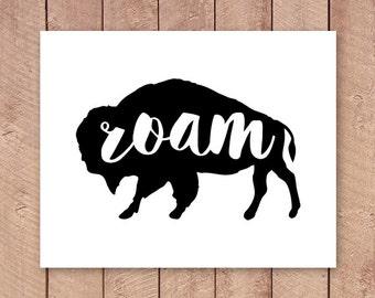Roam Buffalo Art Print, PRINTABLE Art, Black and White Typography Print, Home Decor, Minimal Modern Animal Silhouette Wall Art, Digital