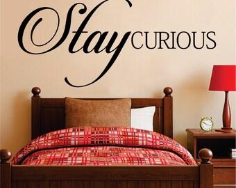 Stay Curious New Vinyl Decal Design Sticker Decor