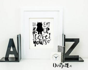 Quote Print - I'll eat you up I love you so Print