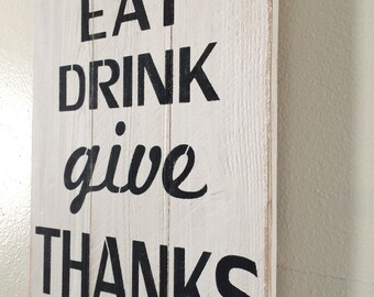 Distressed Eat Drink give Thanks wooden sign - rustic modern kitchen decor - farm house kitchen sign