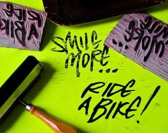 Smile print more ... Ride a bike!