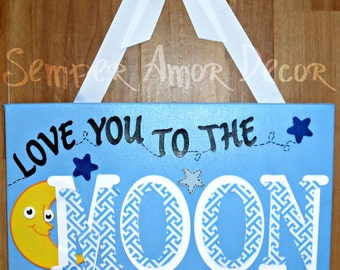 Love You To The Moon And Back Canvas, Love You To The Moon Sign, Nursery Sign, Bedroom Decor, 12in X 9in
