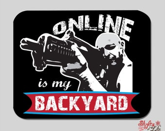Online Is My Backyard Gaming Computer Mousepad