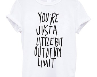 5SOS You're just little bit out of my limit tshirt ASH 5SOS shirt 5 seconds of summer t-shirt
