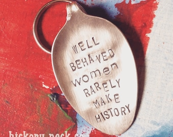 well behaved women rarely make history {keychain}