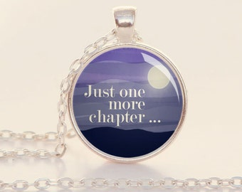 Just One More Chapter - Reader - Bookish - Word Jewelry - Book Lover Gift - Bookworm (B5922)