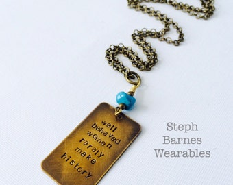 Well behaved women rarely make history necklace in bronze with turquoise detail