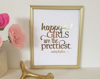 Happy Girls Are The Prettiest Real Foil Print - Audrey Hepburn - Motivational - Typographical - Inspirational Quote - Nursery Wall Art