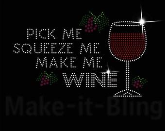 DIY Rhinestone Iron On Heat Transfer Pick Me Squeeze Me Make Me Wine