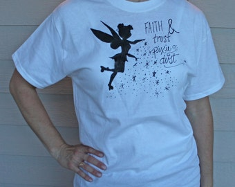 Tinkerbell- Faith Trust and Pixie Dust Shirt