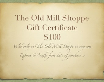 Electronic Gift Certificate, 100.00 Gift Certificate, The Old Mill Shoppe Gift Certificate, Electronic Gift Card, Gift Card, Electro