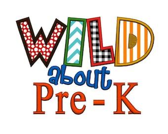Wild about Pre-K Applique. Instant Download Machine Embroidery Design. 4x4 5x7 6x10