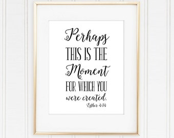 Esther 4:14 Perhaps This is the Moment Esther Art, Bible Verse Art, Esther Bible Verse, Esther Wall Art, Esther Print, Esther Printable