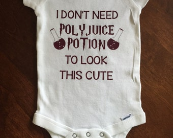 I Don't Need Polyjuice Potion To Look This Cute- Funny Harry Potter Baby Onesie