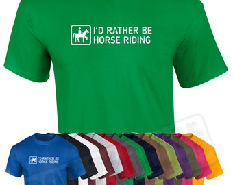 I'd Rather Be Horse Riding T Shirt | Funny Pony Equestrian | Free Delivery to UK Customers | Various Colours Available