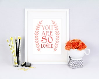 You are SO loved, CORAL, nursery printable, printable, digital file, nursery printable art, coral nursery art, ombre, pink you are loved