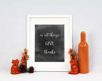 Thanksgiving, In all things give thanks, autumn wall art, fall, thanksgiving, home printable, give thanks, digital file, chalkboard wall art