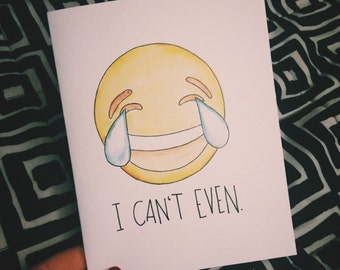 I Can't Even Emoji Card
