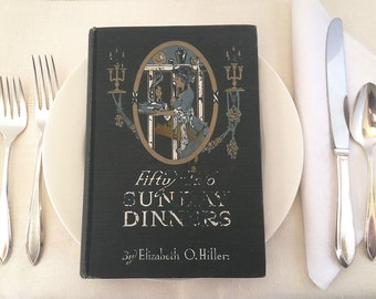 Fifty-two Sunday Dinners, 1st Edition 1913