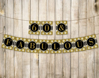 DIGITAL GOLD 60 & Fabulous Birthday Banner, Sixty Birthday Bunting, 60th Birthday Party Decor, Sixty and Fabulous Banner, Instant Download