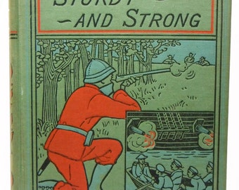 Sturdy and Strong G. A. Henty Classic Fiction ca. 1900