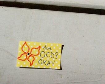 Have OCD? Okay- Support Sticker