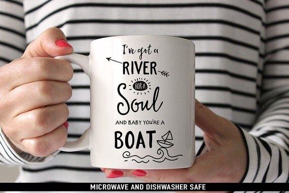 Coffee Mug Drag Me Down Coffee Cup - I've Got a River For a Soul and Baby You're a Boat -  One Direction